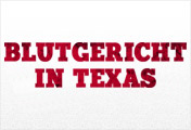 Blutgericht in Texas™